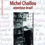Chiara Rolla, Michel Chaillou arpenteur évasif